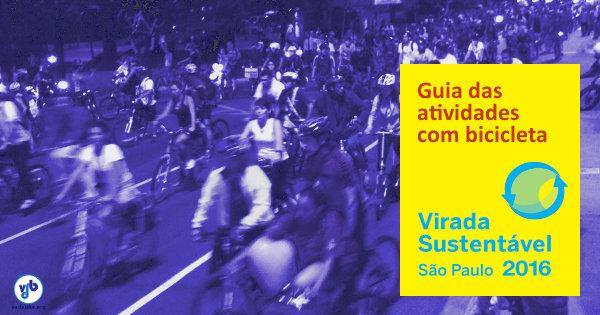 A Virada Sustentável 2016 acontece de 25 a 28 de agosto, em São Paulo.
